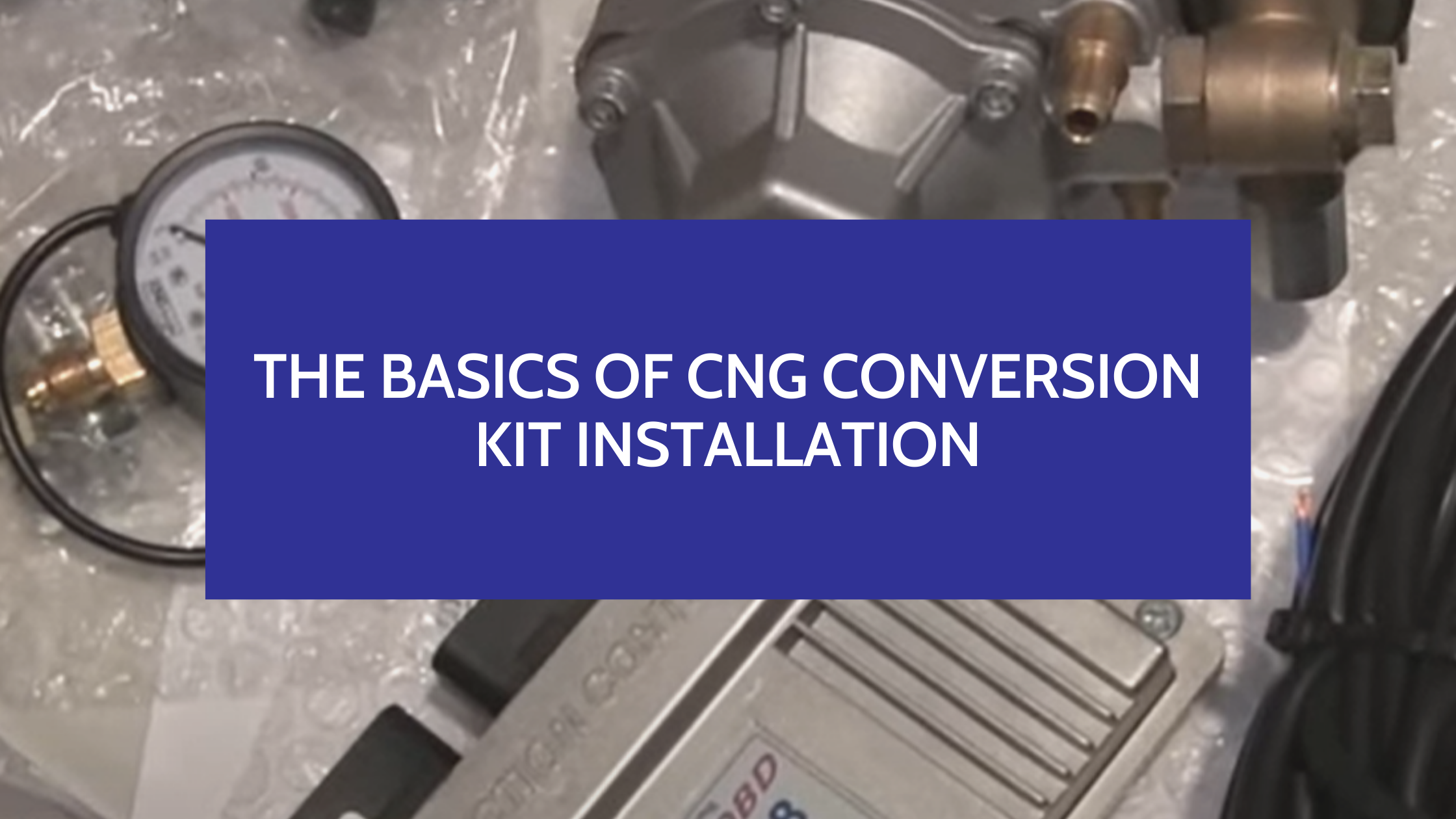 The Basics of CNG Conversion Kit Installation
