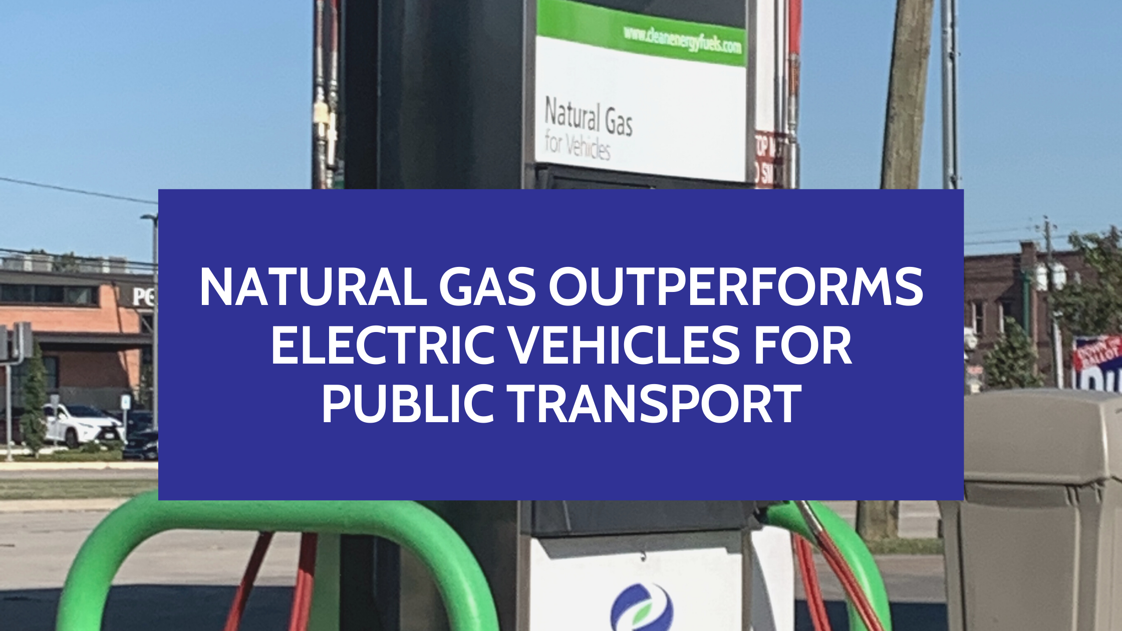 Natural Gas Outperforms Electric Vehicles for Public Transport